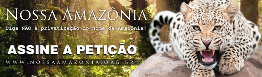 Petição Nossa  Amazonia